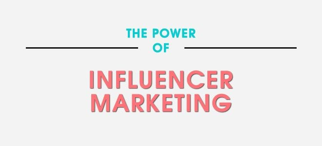 Use The Power Influencer Marketing To Sway Your Target Audience